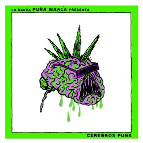 Pura Manía – Cerebros Punk 12″ (Hysteria Records/CVRecords 2016)